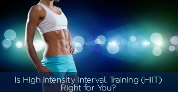 Is High Intensity Interval Training (HIIT) Right for You?
