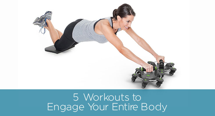 5 Workouts to Engage Your Entire Body